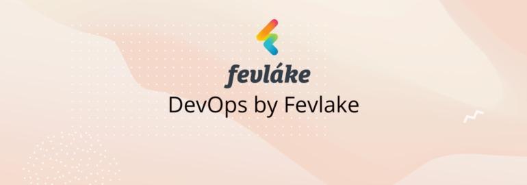 DevOps by Fevlake