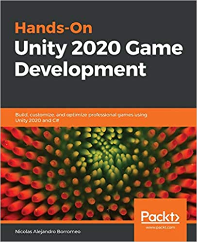 Обложка книги «Hands-On Unity 2020 Game Development: Build, customize, and optimize professional games using Unity 2020 and C#»