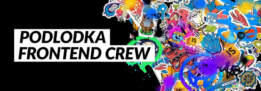 Podlodka Frontend Crew
