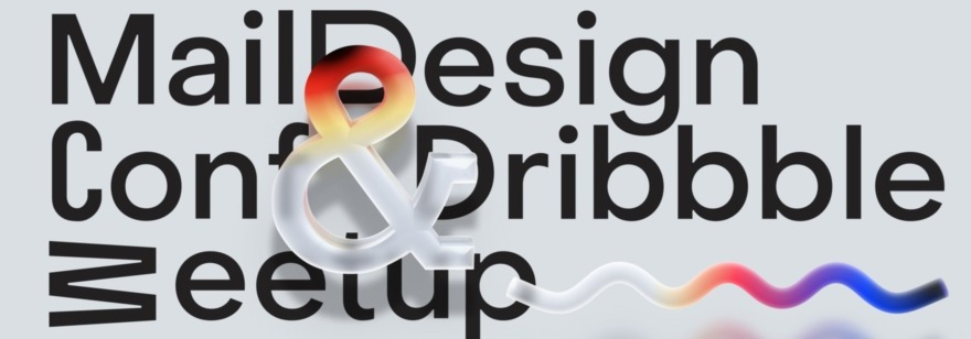 Mail Design Conf & Dribbble Meetup 2021